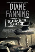 Treason in the Secret City A World War Two Mystery Set in Tennessee by Diane Fanning