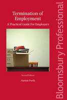 Termination of Employment A Practical Guide for Employers by Alastair Purdy