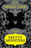 Cover for Pretty Monsters by Kelly Link