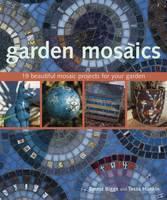Garden Mosaics by Emma Biggs, Tessa Hunkin