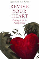 Revive Your Heart Putting Life in Perspective by Nouman Ali Khan