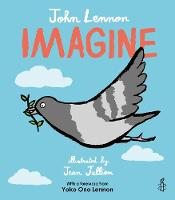 Imagine - John Lennon, Yoko Ono Lennon, Amnesty International illustrated by Jean Jullien by John Lennon, Yoko Ono Lennon, Amnesty International