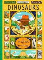 Life on Earth: Dinosaurs With 100 Questions and 70 Lift-Flaps! by Heather Alexander