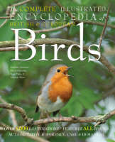 The Complete Illustrated Encyclopedia of British Birds by David Chandler, Russ Malin