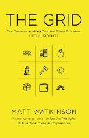 The Grid The Decision-Making Tool for Every Business (Including Yours) by Matt Watkinson