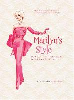 Marilyn's Style How a Hollywood Icon Was Styled by William Travilla by Andrew Hansford, Karen Homer, Karen Homer