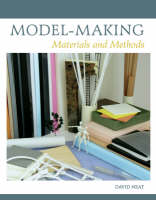 Model-Making Materials and Methods by David Neat, Astrid Barndal