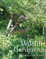 Wildlife Gardening by Rhoda Nottridge