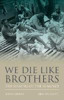 We Die Like Brothers The sinking of the SS Mendi by John Gribble, Graham Scott