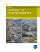 Building on Fill Geotechnical Aspects by Ken Watts, Andrew Charles