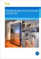 Changing Patterns in Domestic Energy Use by Helen Garrett, Justine Piddington, Selina Burris, Jack Hulme
