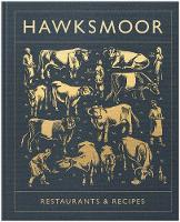 Hawksmoor: Restaurants & Recipes by Huw Gott, Will Beckett