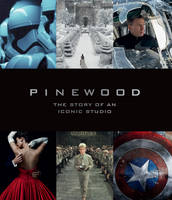 Pinewood The Story of an Iconic Studio by Bob McCabe
