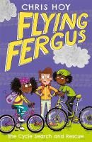 Flying Fergus 6: The Cycle Search and Rescue by Olympic champion Sir Chris Hoy, written with award-winning author Joanna Nadin by Chris Hoy