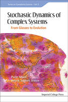 Stochastic Dynamics of Complex Systems From Glasses to Evolution by Paolo Sibani, Henrik Jeldtoft Jensen