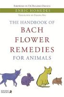 The Handbook of Bach Flower Remedies for Animals by Enric Homedes, Ricardo Orozco