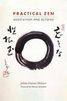 Practical Zen Meditation and Beyond by Julian Daizan Skinner, Miyamae Shinzan
