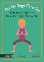 The Go Yogi! Card Set 50 Everyday Poses for Calm, Happy, Healthy Kids by Emma Hughes