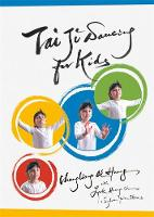 Tai Ji Dancing for Kids Five Moving Forces by Chungliang Al Huang