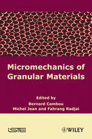 Micromechanics of Granular Materials by Bernard Cambou
