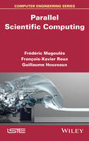 Parallel Scientific Computing by Frederic Magoules, Francois-Xavier Roux, Guillaume Houzeaux