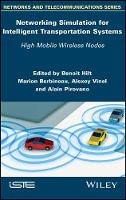 Networking Simulation for Intelligent Transportation Systems High Mobile Wireless Nodes by Marion Berbineau, Alexey Vinel, Benoit Hilt, Alain Pirovano