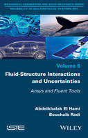 Fluid-Structure Interactions and Uncertainties ANSYS and Fluent Tools by Abdelkhalak El Hami