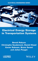 Electrical Energy Storage in Transportation Systems by Benoit Robyns, Christophe Saudemont, Daniel Hissel, Xavier Roboam