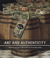 Art and Authenticity by Anthony Downey, Barbara Lasic, James Malpas, Elisabeth Darby