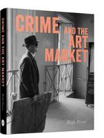 Crime and the Art Market by Riah Pryor