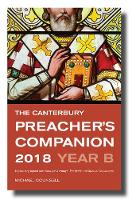 The Canterbury Preacher's Companion 2018 150 complete sermons for Sundays, Festivals and Special Occasions by Michael Counsell