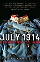 Cover for July 1914 Countdown to War by Sean McMeekin