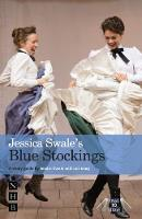 Blue Stockings A Guide for Studying and Staging the Play by Jessica Swale, Lois Jeary