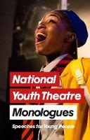 National Youth Theatre Monologues: Speeches for Young People by
