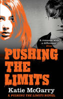 Cover for Pushing the Limits by Katie McGarry