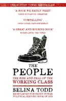 Cover for The People The Rise and Fall of the Working Class, 1910-2010 by Selina Todd