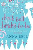 Cover for Don't Tell the Brides-to-be by Anna Bell