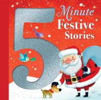 5 Minute Festive Stories by Various Authors