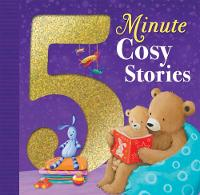 5 Minute Cosy Stories by Various Authors