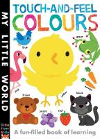 Touch-and-feel Colours A Fun-filled Book of Learning by Fhiona Galloway