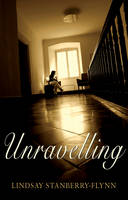 Cover for Unravelling by Lindsay Stanberry-Flynn