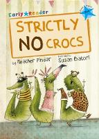 Strictly No Crocs (Early Reader) by Heather Pindar