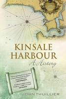 Kinsale Harbour A History by John Thuillier