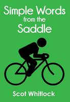 Simple Words from the Saddle by Scot Whitlock