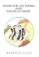 Poems for the Young and Young at Heart by Heather Ellis