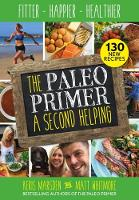 The Paleo Primer: A Second Helping Fitter, Happier, Healthier by Keris Marsden
