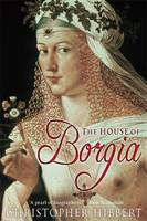 The House of Borgia by Christopher Hibbert