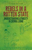 Rebels in a Rotten State by Kieran Mitton