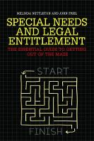 Special Needs and Legal Entitlement The Essential Guide to Getting out of the Maze by John Friel, Melinda Nettleton