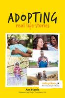 Adopting Real Life Stories by Ann Morris, Hugh Thornbery
